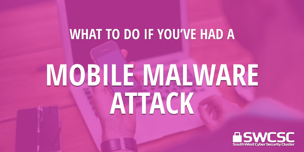 south-west-cyber-security-cluster-mobile-malware-attack-001